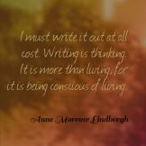 Quote_WritingIsBeingConsciousAboutLiving_AnneMorrowLindbergh