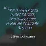 Quote_TravelervsTourist_GilbertChesterton